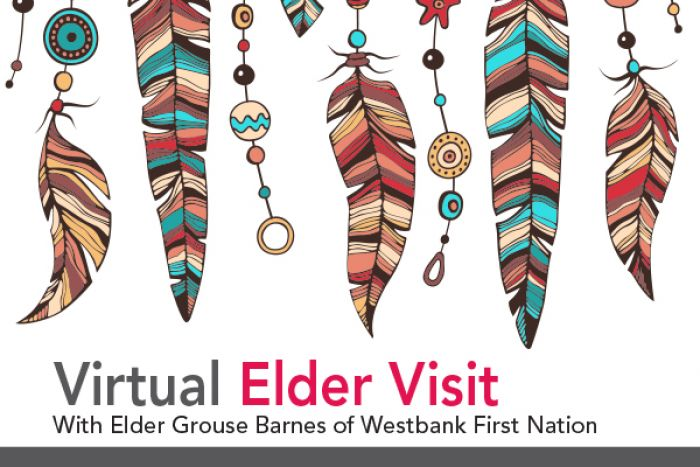 Virtual Elder Visit with Elder Grouse Barnes of Westbank First Nation