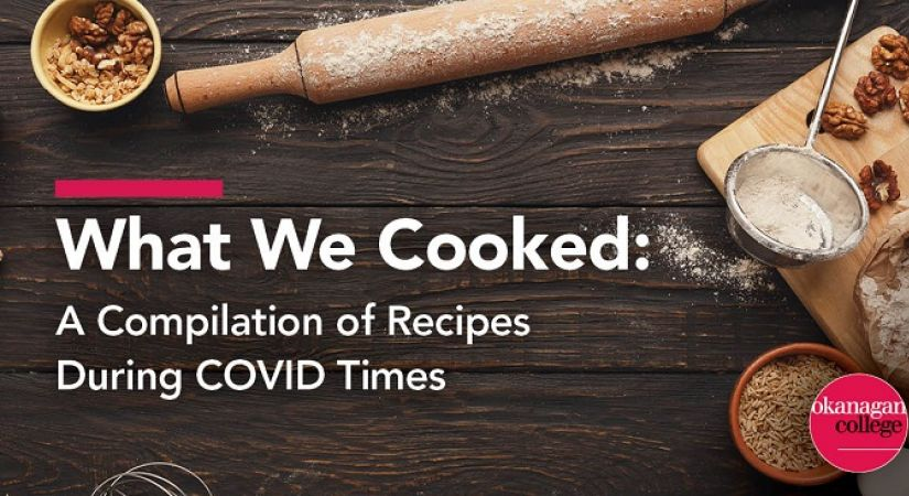 What We Cooked: A Compilation of Recipes During COVID Times